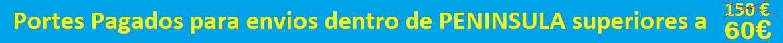 Portes Pagados para pedidos superiores a 60€ y envíos dentro de Peninsula